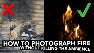 HOW TO PHOTOGRAPH FIRE 📸 Photography Tutorial