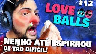 Nem a rinite pode me derrubar! - Love Balls #12