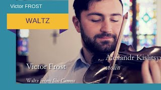 Victor Frost - Waltz by Sasha (Alexandr) Ki (Kislitsyn) and Anna Kislitsyna
