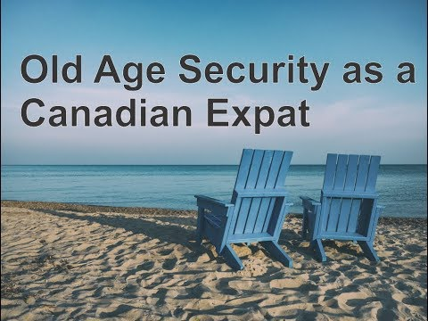 So, You Want To Get Old Age Security As A Canadian Expat?