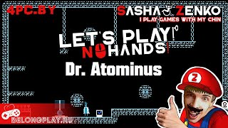 Dr. Atominus Gameplay (Chin & Mouse Only)