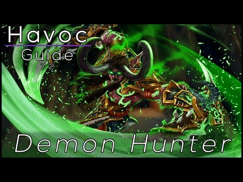 Legion - Havoc Demon Hunter - Full DPS Guide 7.2 [Basics]