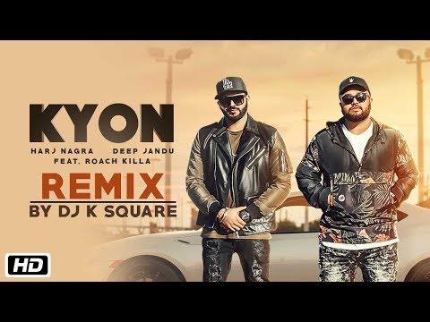 Kyon | Remix | DJ K Square | Feat. Roach Killa | Harj Nagra | Deep Jandu