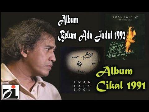 Iwan Fals Marah Pada siapa|Cikal 1991 dan Belum Ada Judul 1992 |Albumu Albumku