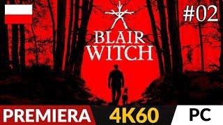 Blair Witch PL (Game)  #2 (odc.2)  Spędziliśmy noc w lesie *straszne* | Gameplay po polsku