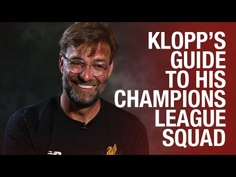 'He's a genius!' | Jürgen Klopp's guide to his Champions League squad