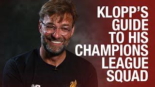 'He's a genius!' | Jürgen Klopp's guide to his Champions League squad