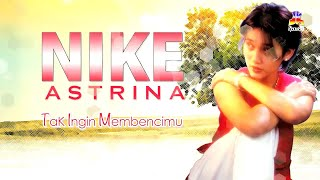 Nike Astrina - Tak Ingin Membencimu (Official Lyric Video)
