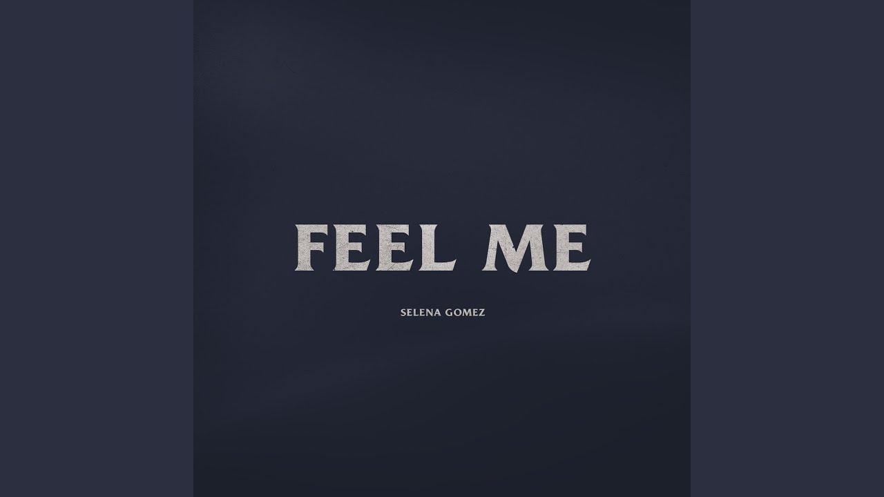 Arti Lirik dan Terjemahan Selena Gomez - Feel Me