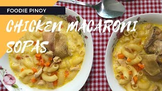 How to Cook Creamy Chicken Sopas   Filipino Recipe   Foodie Pinoy