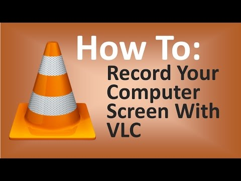 Record Your Computer Screen With VLC