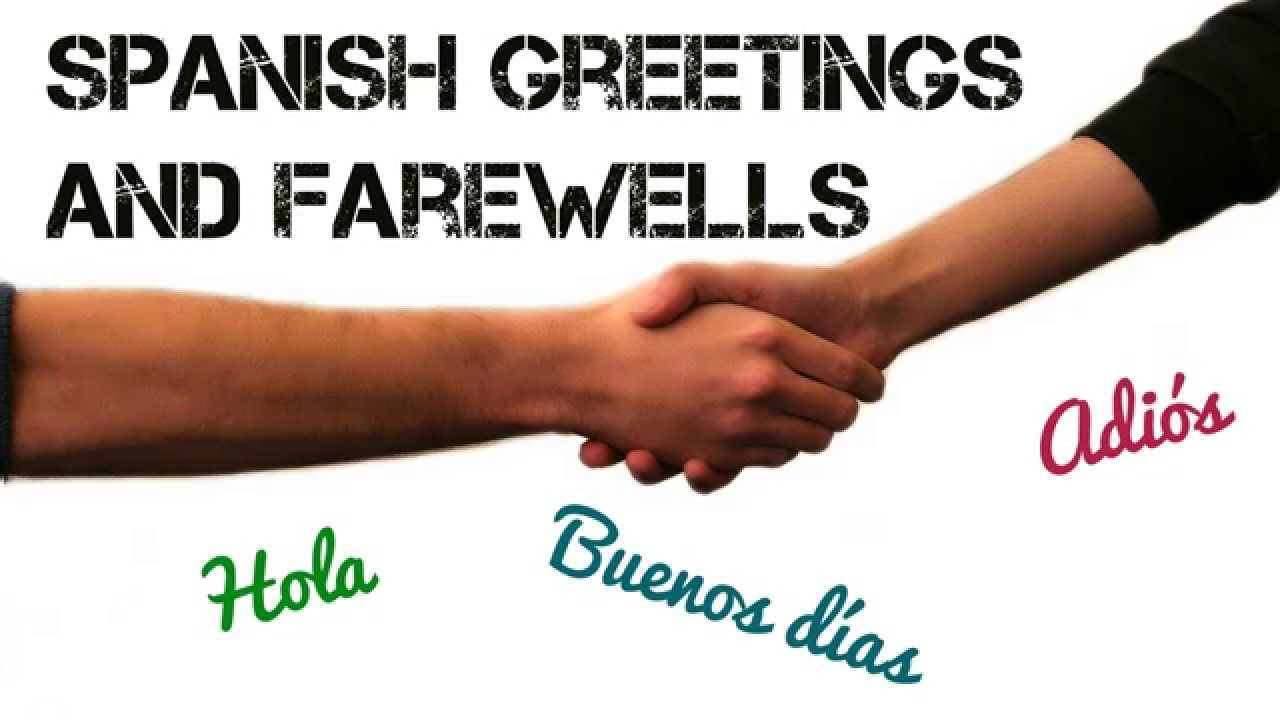 Spanish Greetings And Farewells For Simple Conversations Youtube