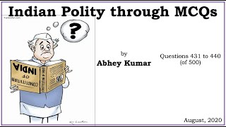 Indian Polity through MCQs by Abhey Kumar - Q431 to Q440
