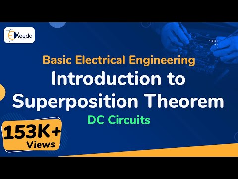 Superposition Theorem - DC Circuits - Basic Electrical Engineering - First Year | Ekeeda.com