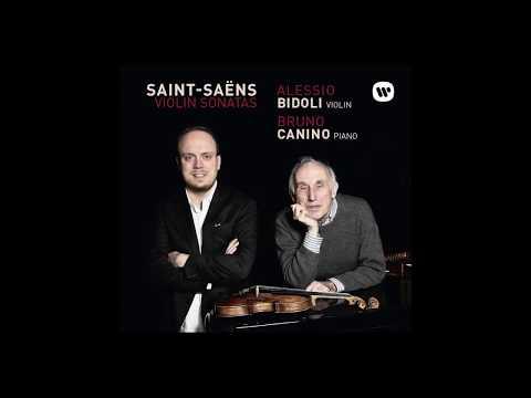 Saint-Saëns Violin Sonatas - Alessio Bidoli / Bruno Canino EPK Warner Classics 2018