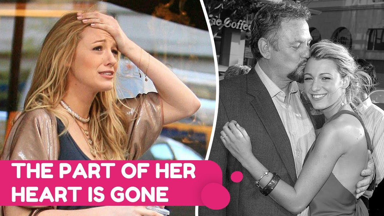 Blake Lively Mourns The Loss Of Her Beloved Father | Rumour Juice