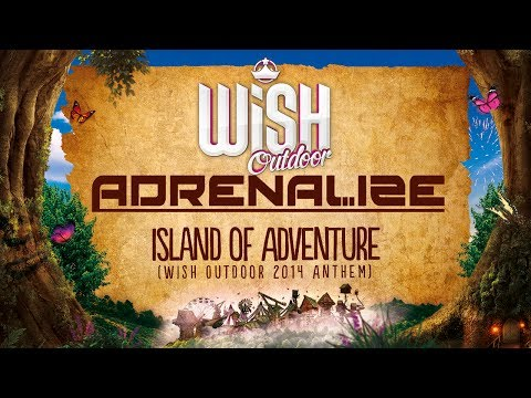 Adrenalize - The Island of Adventure (Official WiSH Outdoor 2014 Anthem)