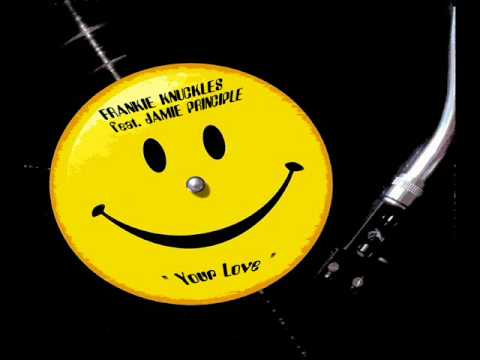 FRANKIE KNUCKLES feat. JAMIE PRINCIPLE - Your Love (1987).