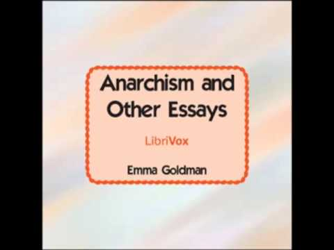 Anarchism and Other Essays (FULL Audiobook) - part (1 of 4)