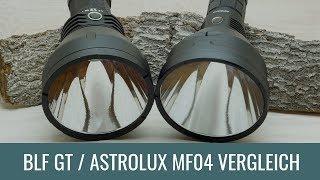 Lumintop BLF GT und Astrolux MF04 Thrower im Vergleich