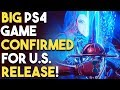 BIG PS4 Game CONFIRMED for U.S. Release! New ACTION RPG Coming SOON!