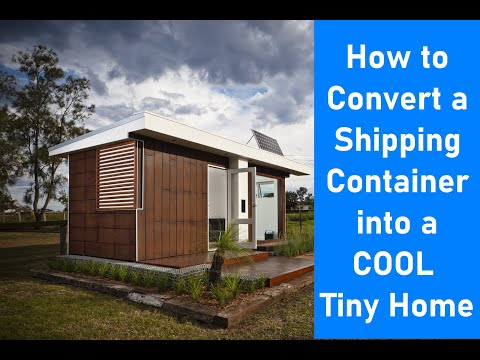 How to convert a shipping container into a Tiny Home
