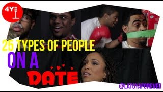 25 Types of People on a Date ft. @LatoyaForever