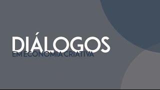 Diálogos em Economia Criativa – Ana Carla Fonseca
