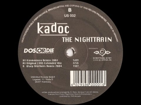 Kadoc - The Nighttrain (Original 1995 Extended Mix) [Vinyl 2004]