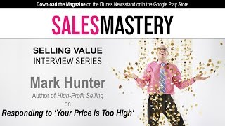 Selling Value & Ways to Respond to 'Your Price is Too High'