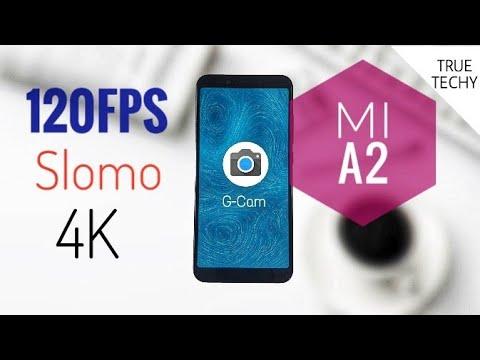 Mi A2 Google Camera Install,Super Slow motion 120Fps,4K  video,Portrait,HDR+,Gcam on Mi A2 Camera2Api