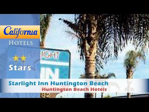 Starlight Inn Huntington Beach, Huntington Beach Hotels - California