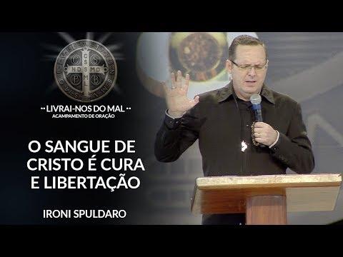 O Sangue De Cristo é Cura E Libertação - Ironi Spuldaro  (29/07/18)