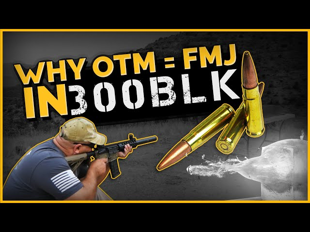 Why OTM = FMJ In 300BLK: Magtech 115gr OTM Gel Test
