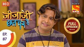 Jijaji Chhat Per Hai - Ep 87 - Full Episode - 9th May, 2018
