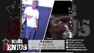 Kevdon - Every Time [Cotton Swab Riddim] December 2017