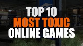 Top 10 Most Toxic Multiplayer Games   MMO ATK Best 10