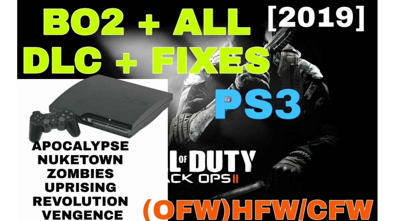 [HEN HFW HAN CFW] [PKG] BO2 + ALL DLC + FIXES FREE DOWNLOAD