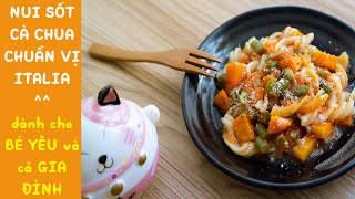 cách làm nui xoắn xào   thực đơn các món ăn dặm cho bé 8 tháng 9 tháng (sốt cà chua kiểu ý)