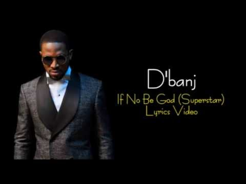 D banj - If No be God (Superstar) Official Lyrics Video