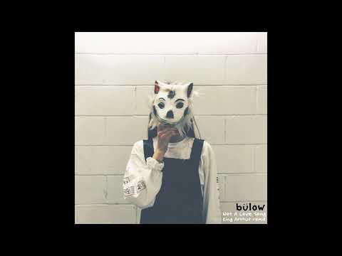 bülow - Not A Love Song (King Arthur remix)
