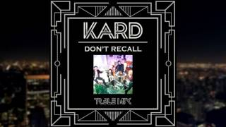 K A R D Don T Recall TR BLE Mix