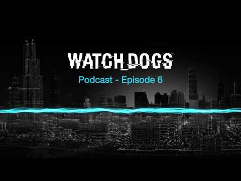 Watch Dogs Podcast - Episode 6: User Research
