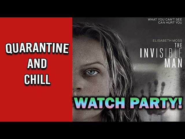 [LIVE] 'The Invisible Man' Watch Party - Quarantine & Chill
