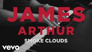 Смотреть клип James Arthur - Smoke Clouds