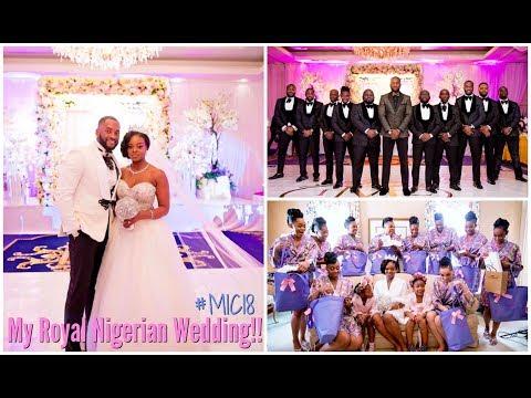 MY ROYAL NIGERIAN WEDDING!   #MIC18 #MaduRoyalWedding