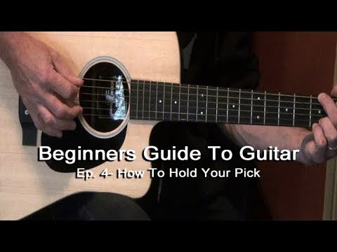 How To Hold Your Guitar Pick - Beginners Guide To Guitar Episode 4