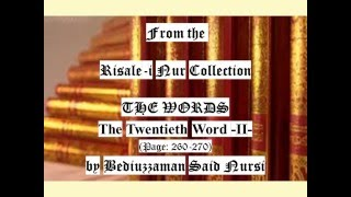 From the Risale-i Nur Collection, THE WORDS, The Twentieth Word II , Page: 260-270 , by Said Nursi