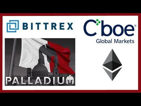 Bittrex Palladium Investment & Expansion - CBOE Ethereum Futures ETFs to Spark Bull Run?