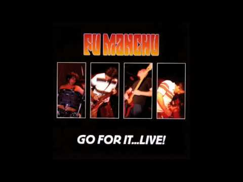 Fu Manchu - Go For it...Live! - Disk 2 - 05 - Over the Edge